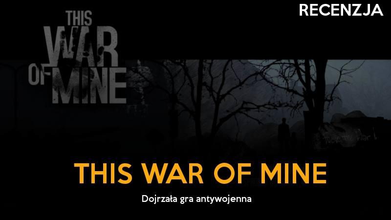 this_war_of_mine_recenzja_feat_gildia