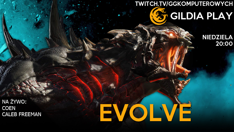 Gildia Play 2015 - Evolve