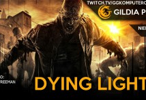 Gildia Play 2015 - Dying Light