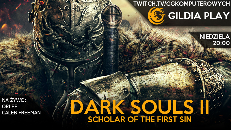 Gildia Play 2015 - Dark Souls II-Scholar of the First Sin
