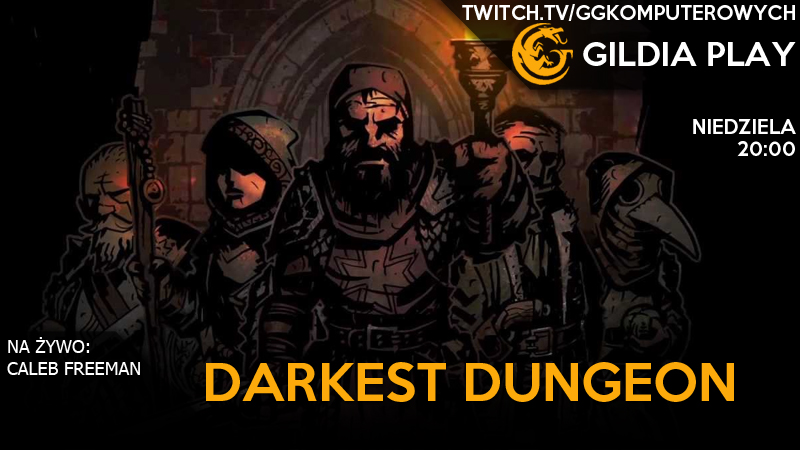 Gildia Play 2015 - Darkest Dungeon