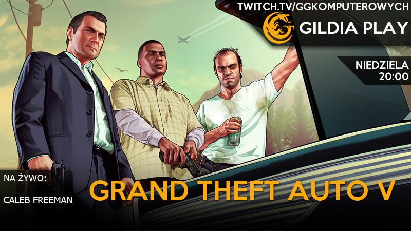 Gildia Play 2015 - Grand Theft Auto V
