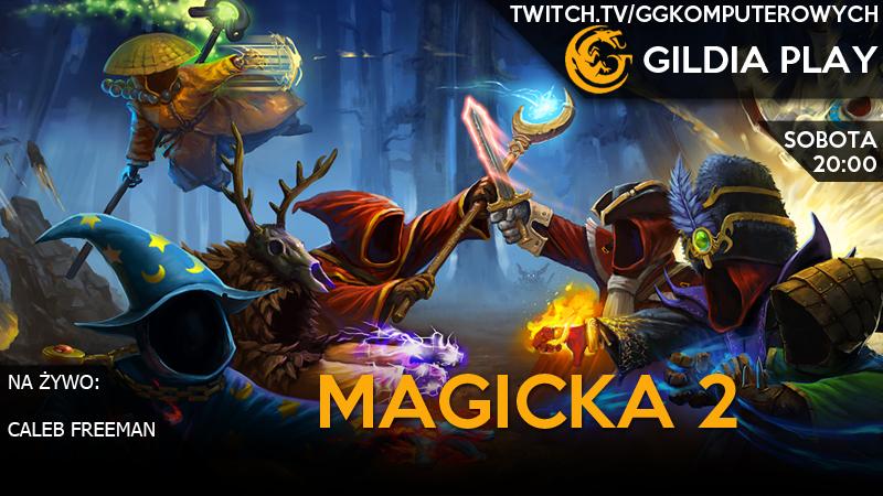Gildia Play 2015 - Magicka