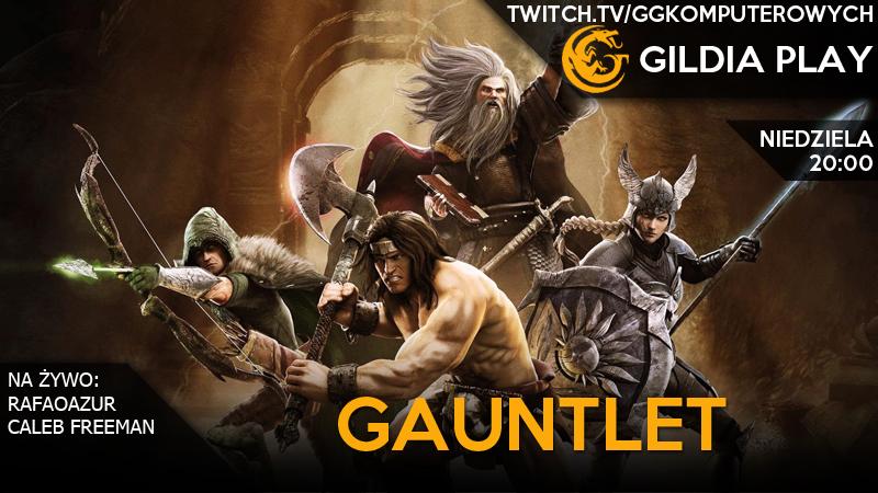 Gildia Play 2015 - Gauntlet