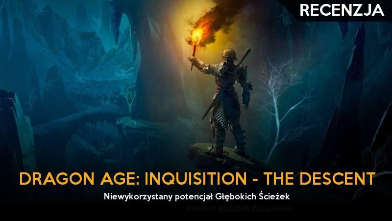 dragon_age_inkwizycja_zejscie_glebokie_sciezki_the_descent_dlc_recenzja_gildia_ggk_feat