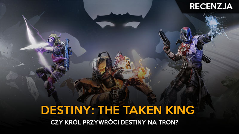 feat - destiny the taken king recenzja