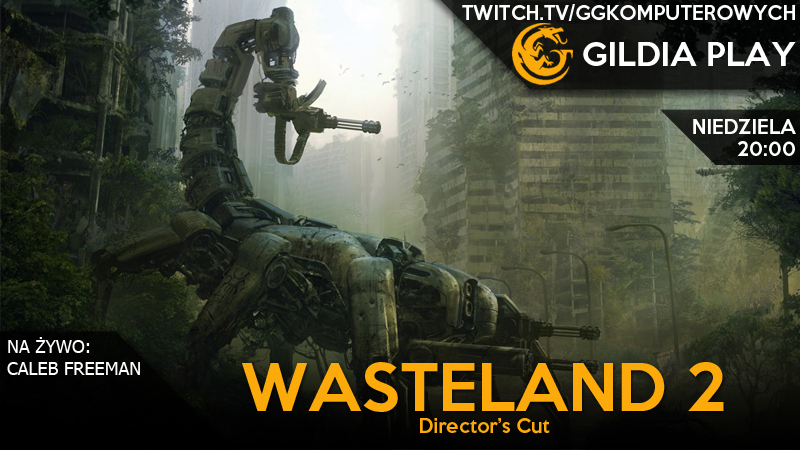 Gildia Play 2015 - Wasteland 2