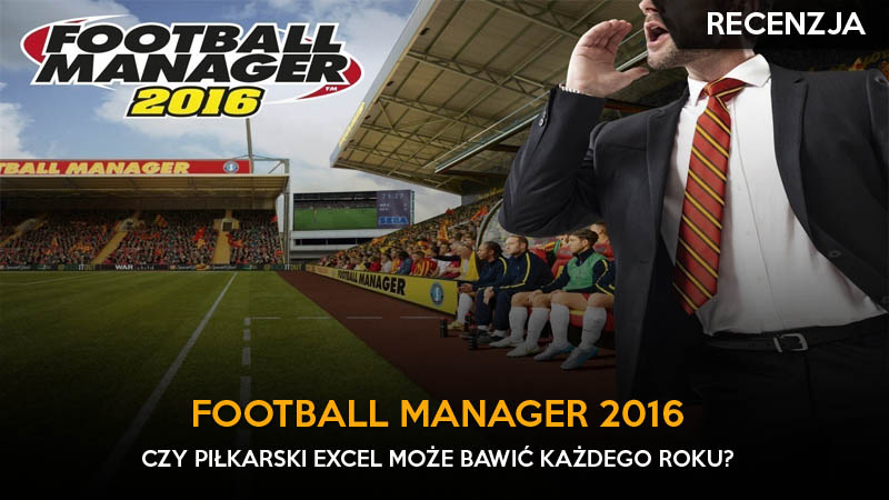 feat - football manager 2016 recenzja